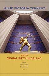 Allie Victoria Tennant and the Visual Arts in Dallas